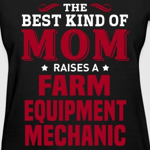 Farm Equipment Mechanic MOM - Women's T-Shirt