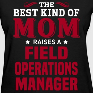 Field Operations Manager MOM - Women's T-Shirt