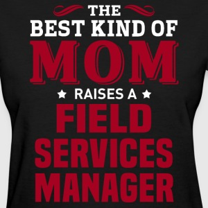 Field Services Manager MOM - Women's T-Shirt