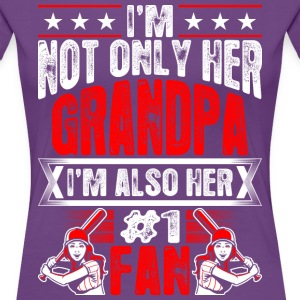 Im Not Only Her Grandpa Im Also Her No1 Fan Baseba T-Shirts - Women's Premium T-Shirt