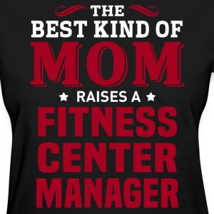 Fitness Center Manager MOM - Women's T-Shirt