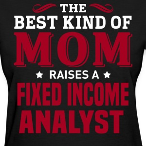 Fixed Income Analyst MOM - Women's T-Shirt