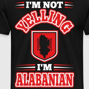 Im Not Yelling Im Alabanian T-Shirts - Men's Premium T-Shirt