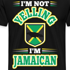 Im Not Yelling Im Jamaican T-Shirts - Men's Premium T-Shirt