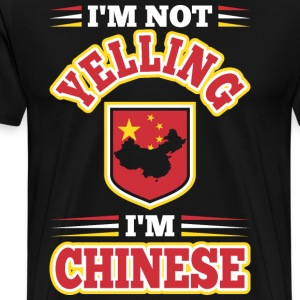 Im Not Yelling Im Chinese T-Shirts - Men's Premium T-Shirt