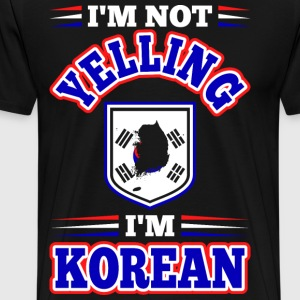 Im Not Yelling Im Korean T-Shirts - Men's Premium T-Shirt