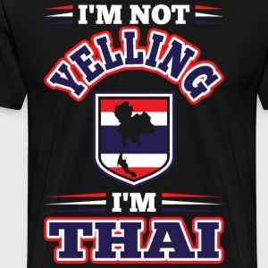 Im Not Yelling Im Thai T-Shirts - Men's Premium T-Shirt
