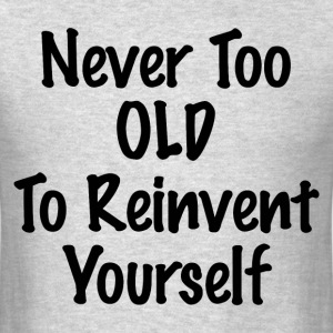 REINVENT YOURSELF T-Shirts - Men's T-Shirt