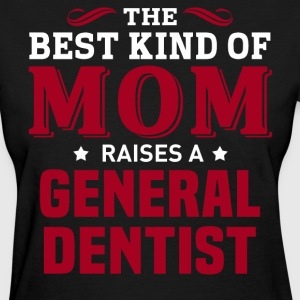 General Dentist MOM - Women's T-Shirt