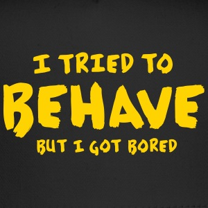 I Tried To Behave - Trucker Cap