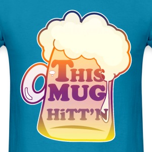 This Mug is Hittin' - Men's T-Shirt