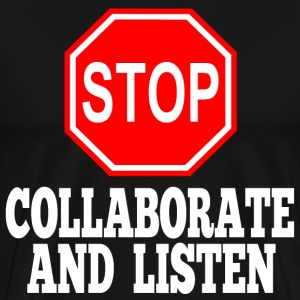 Stop Collaborate And Listen T-Shirts - Men's Premium T-Shirt