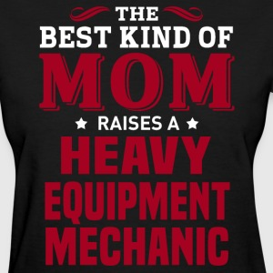 Heavy Equipment Mechanic MOM - Women's T-Shirt