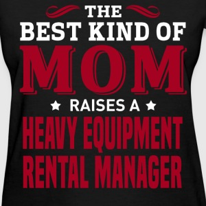 Heavy Equipment Rental Manager MOM - Women's T-Shirt