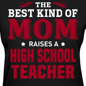 High School Teacher MOM - Women's T-Shirt