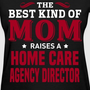 Home Care Agency Director MOM - Women's T-Shirt