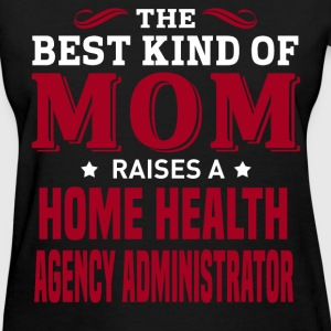 Home Health Agency Administrator MOM - Women's T-Shirt