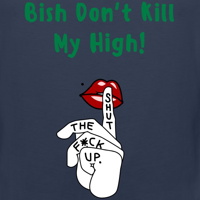 Don't Kill My High...Men's Tank Top