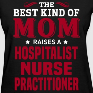 Hospitalist Nurse Practitioner MOM - Women's T-Shirt
