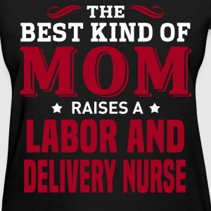 Labor And Delivery Nurse MOM - Women's T-Shirt