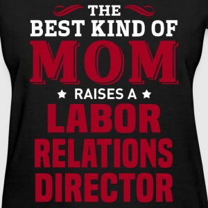 Labor Relations Director MOM - Women's T-Shirt