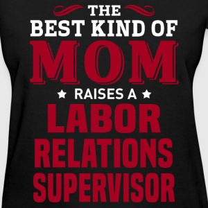 Labor Relations Supervisor MOM - Women's T-Shirt
