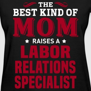 Labor Relations Specialist MOM - Women's T-Shirt