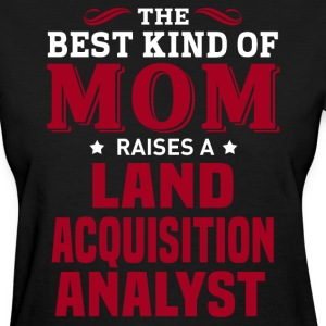 Land Acquisition Analyst MOM - Women's T-Shirt