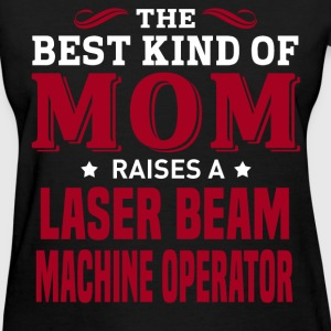 Laser Beam Machine Operator MOM - Women's T-Shirt