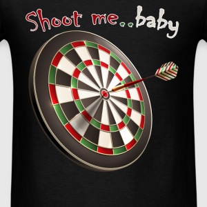 Darts - Shoot me.. baby - Men's T-Shirt