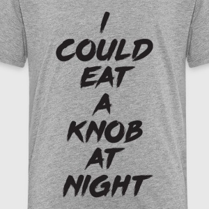 I Could Eat A Knob At Night - Kids' Premium T-Shirt