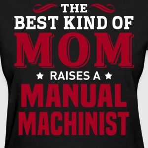 Manual Machinist MOM - Women's T-Shirt