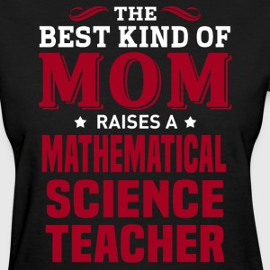Mathematical Science Teacher MOM - Women's T-Shirt
