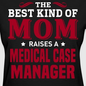 Medical Case Manager MOM - Women's T-Shirt