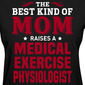 Medical Exercise Physiologist MOM - Women's T-Shirt