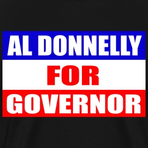Al Donnelly For Governor - Chris Farley       T-Shirts - Men's Premium T-Shirt