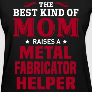 Metal Fabricator Helper MOM - Women's T-Shirt