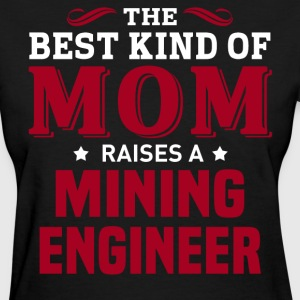 Mining Engineer MOM - Women's T-Shirt