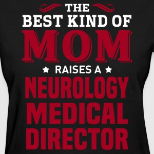 Neurology Medical Director MOM - Women's T-Shirt