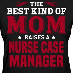 Nurse Case Manager MOM - Women's T-Shirt