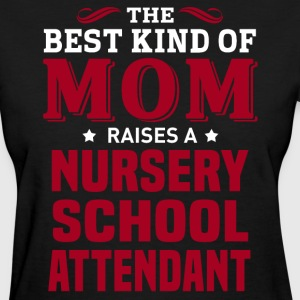 Nursery School Attendant MOM - Women's T-Shirt