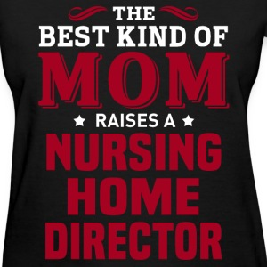 Nursing Home Director MOM - Women's T-Shirt