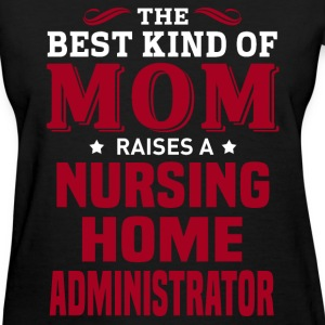 Nursing Home Administrator MOM - Women's T-Shirt