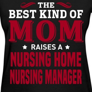 Nursing Home Nursing Manager MOM - Women's T-Shirt