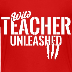 Wild teacher unleashed Baby & Toddler Shirts - Toddler Premium T-Shirt