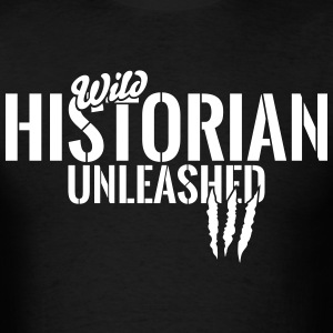 wild historian unleashed T-Shirts - Men's T-Shirt