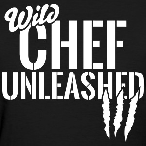 wild chef unleashed T-Shirts - Women's T-Shirt
