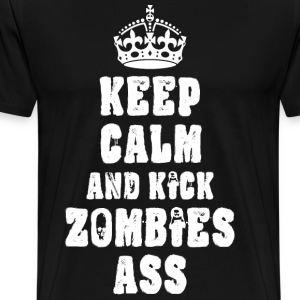 Keep Calm And Kick Zombie Ass T-Shirts - Men's Premium T-Shirt