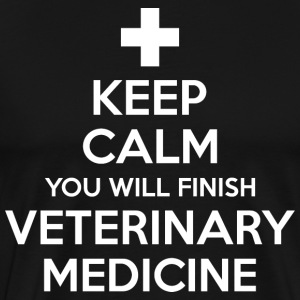 Keep Calm You Will Finish Veterinary Medicine T-Shirts - Men's Premium T-Shirt