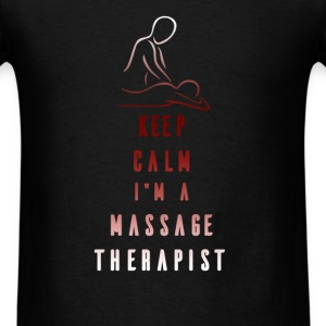 Massage Therapist - Keep calm. I'm a Massage Thera - Men's T-Shirt